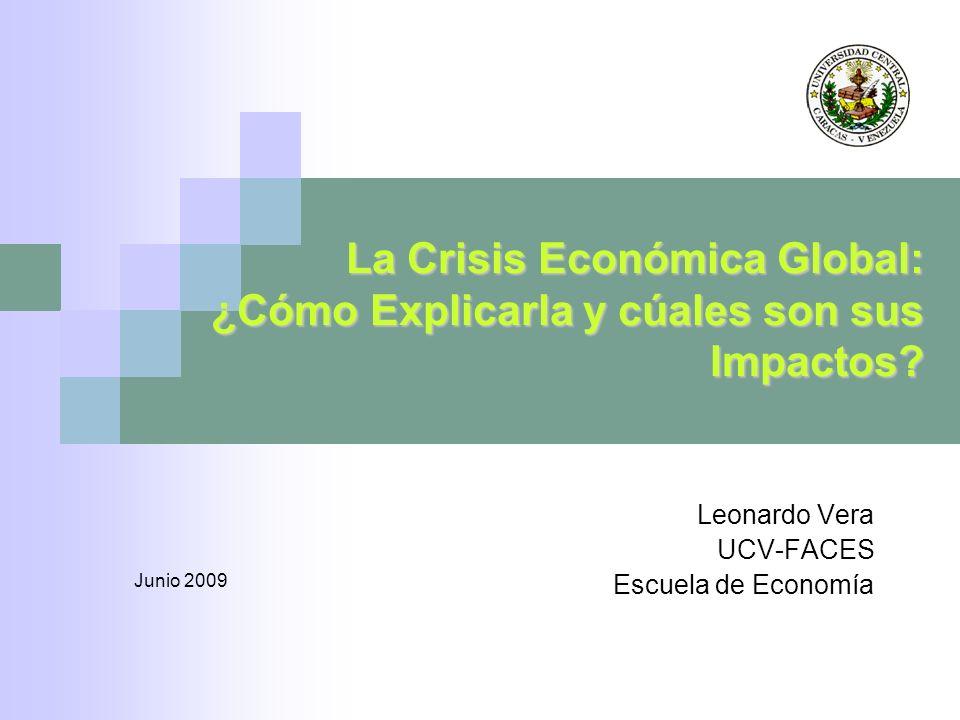 La Crisis Económica Global: ¿Cómo Explicarla y cúales son sus Impactos.
