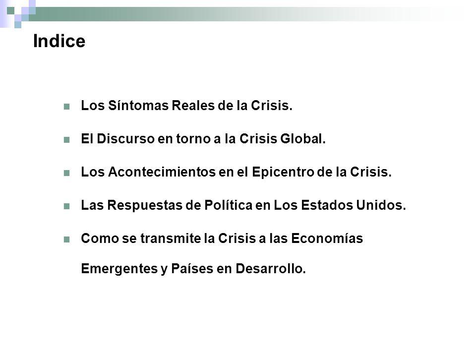 Indice Los Síntomas Reales de la Crisis. El Discurso en torno a la Crisis Global.