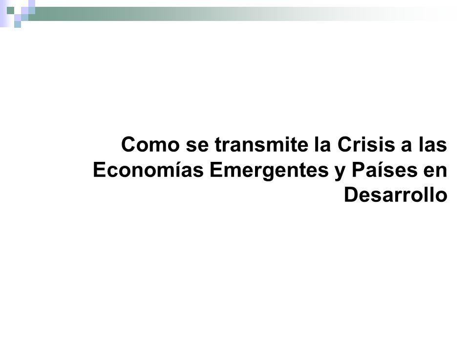 Como se transmite la Crisis a las Economías Emergentes y Países en Desarrollo