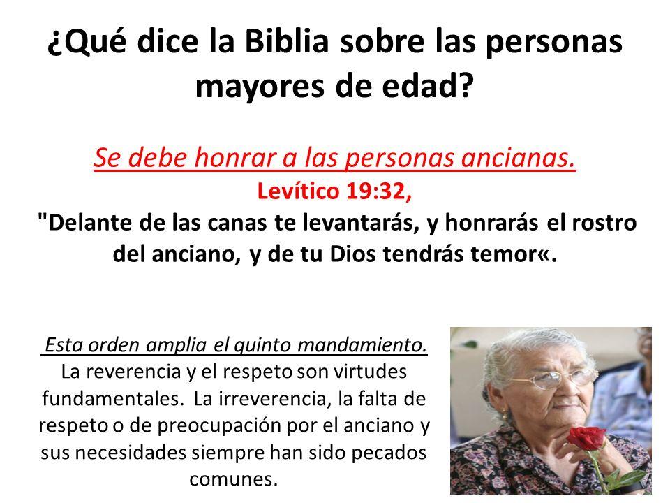 ¿Qué dice la Biblia sobre las personas mayores de edad? Se debe honrar a las personas ancianas. Levítico 19:32,