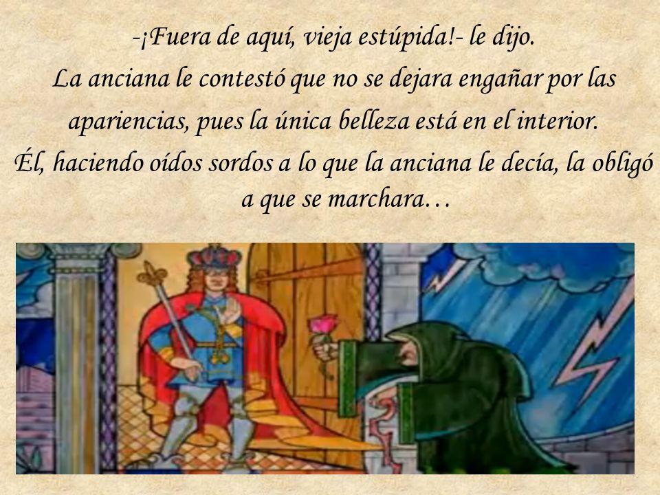 Esa noche, una vieja mendiga llegó al castillo, temblando, se inclinó ante el príncipe y tomando una rosa de su cesta le dijo: ¿Podríais darme cobijo