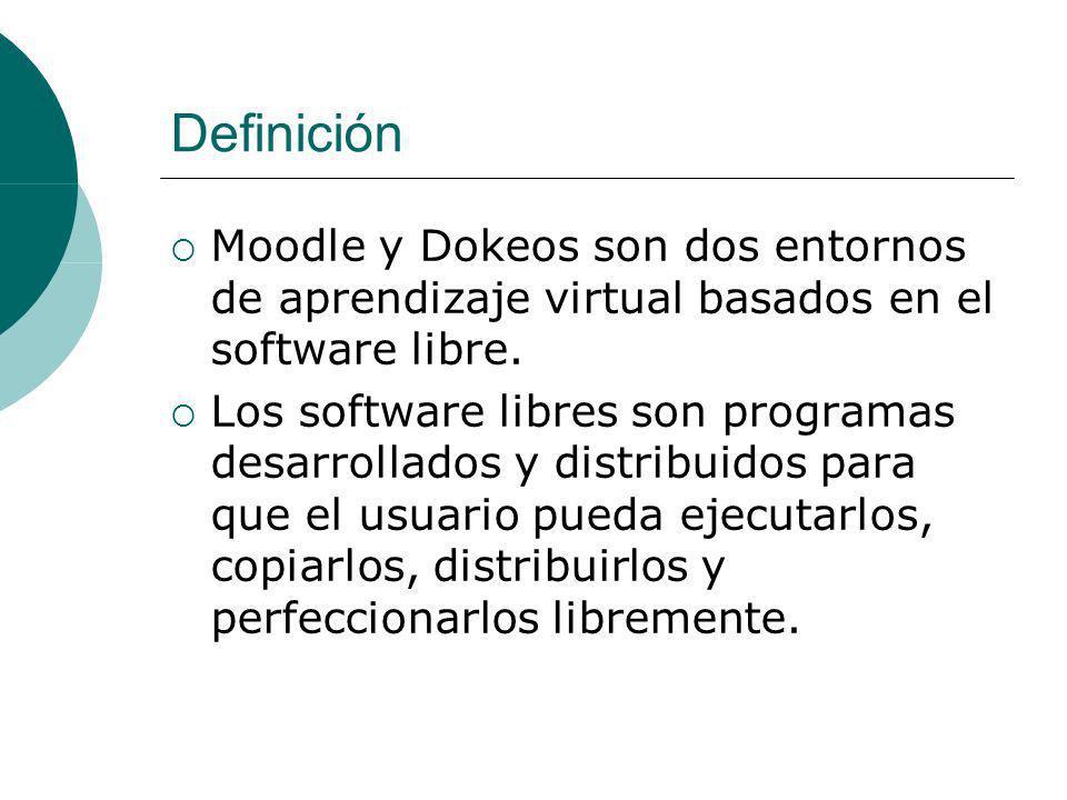 Definición Moodle y Dokeos son dos entornos de aprendizaje virtual basados en el software libre.