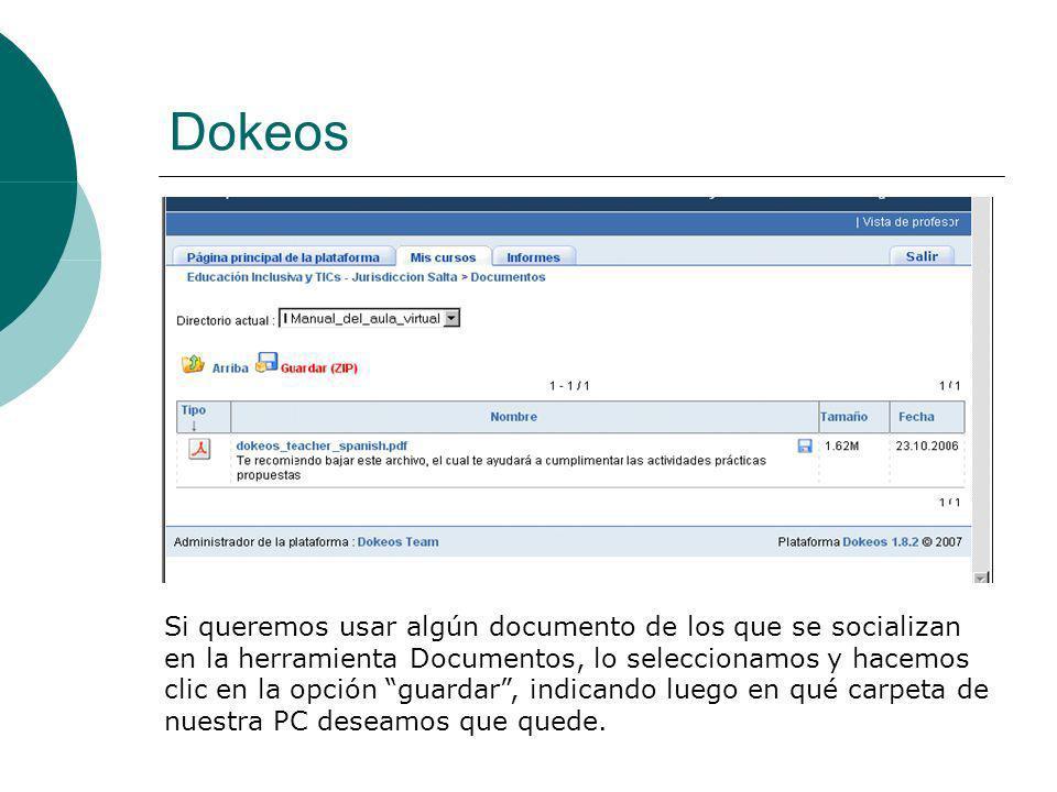 Dokeos Si queremos usar algún documento de los que se socializan en la herramienta Documentos, lo seleccionamos y hacemos clic en la opción guardar, indicando luego en qué carpeta de nuestra PC deseamos que quede.