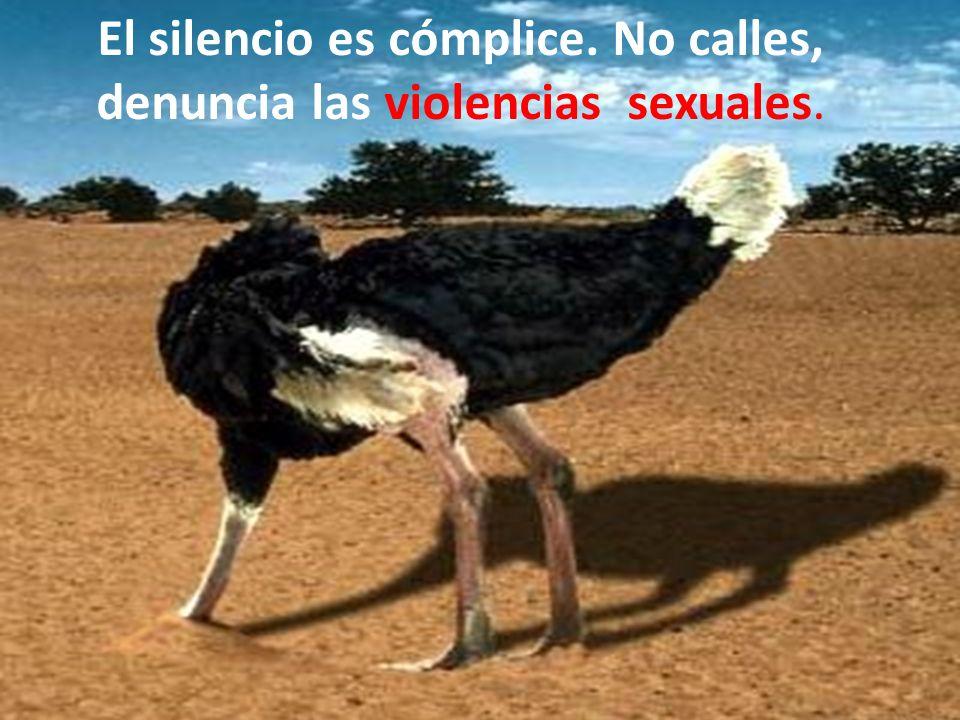El silencio es cómplice, no calles, denuncia El silencio es cómplice. No calles, denuncia las violencias sexuales.
