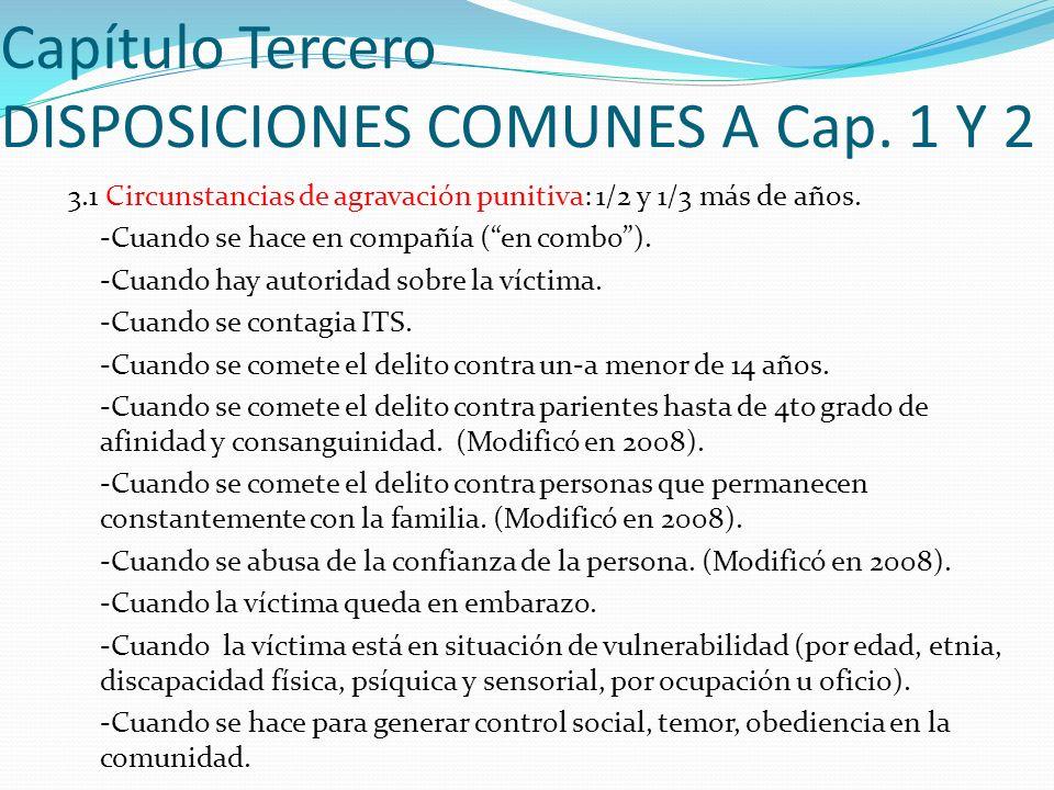 Capítulo Tercero DISPOSICIONES COMUNES A Cap. 1 Y 2 3.1 Circunstancias de agravación punitiva: 1/2 y 1/3 más de años. -Cuando se hace en compañía (en