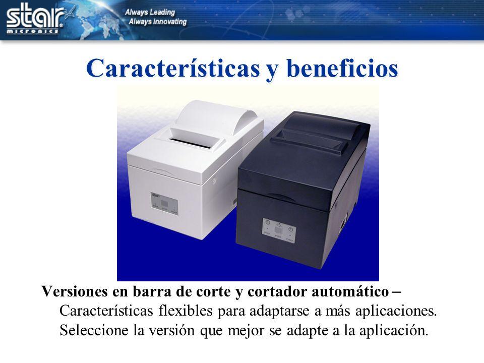 Características y beneficios Versiones en barra de corte y cortador automático – Características flexibles para adaptarse a más aplicaciones. Seleccio