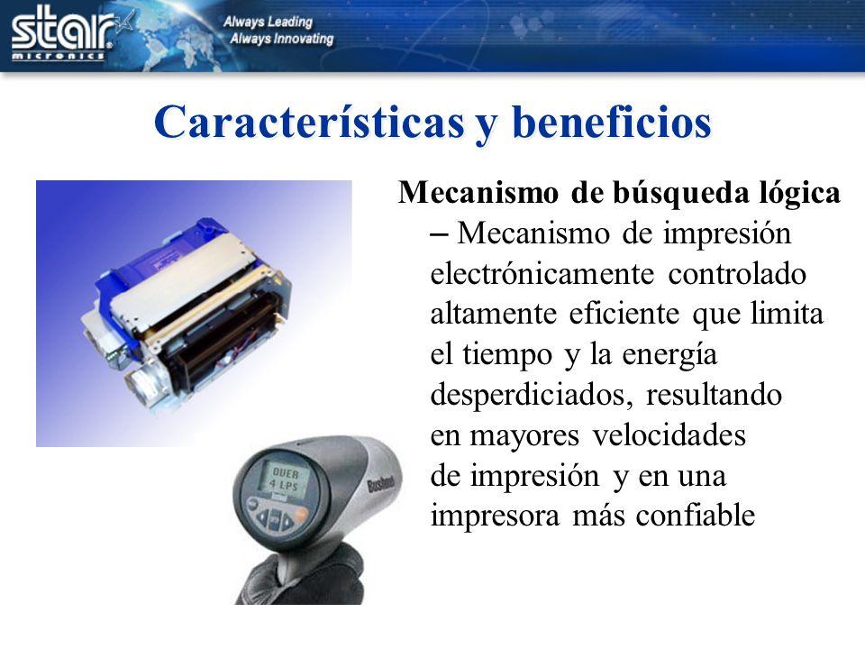 Características y beneficios Mecanismo de búsqueda lógica – Mecanismo de impresión electrónicamente controlado altamente eficiente que limita el tiemp