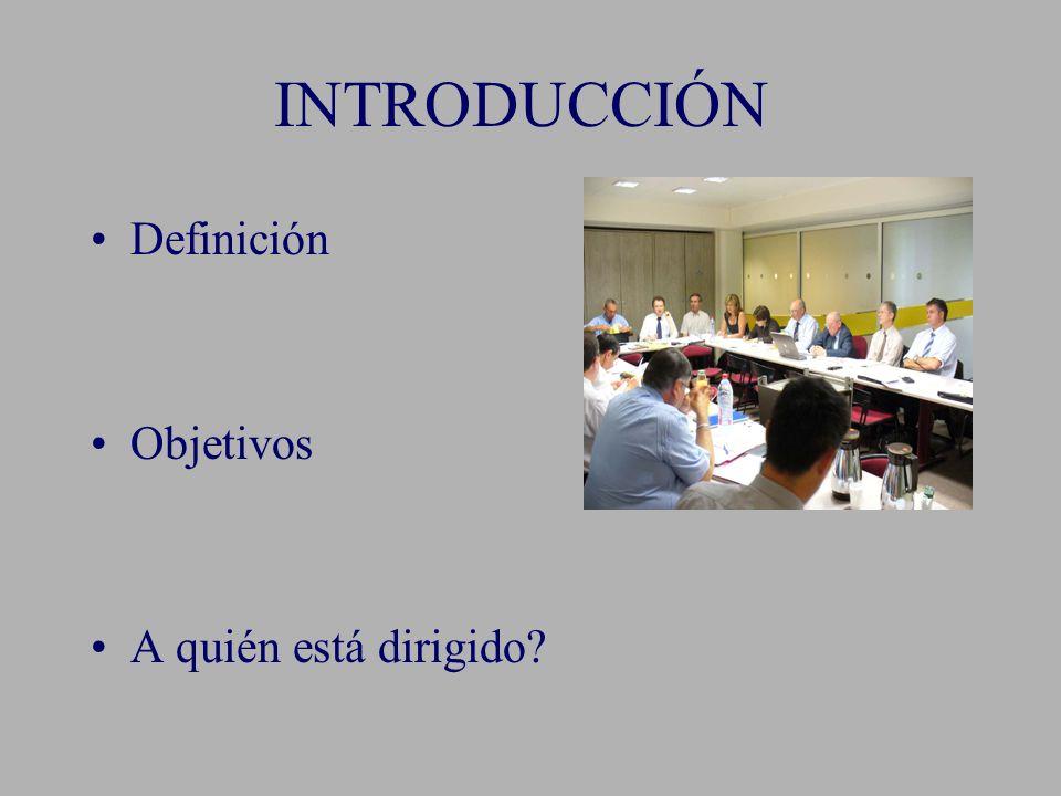 INTRODUCCIÓN Definición Objetivos A quién está dirigido?