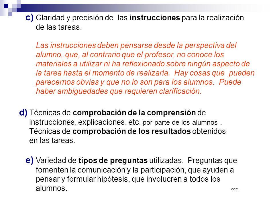 c) Claridad y precisión de las instrucciones para la realización de las tareas. Las instrucciones deben pensarse desde la perspectiva del alumno, que,