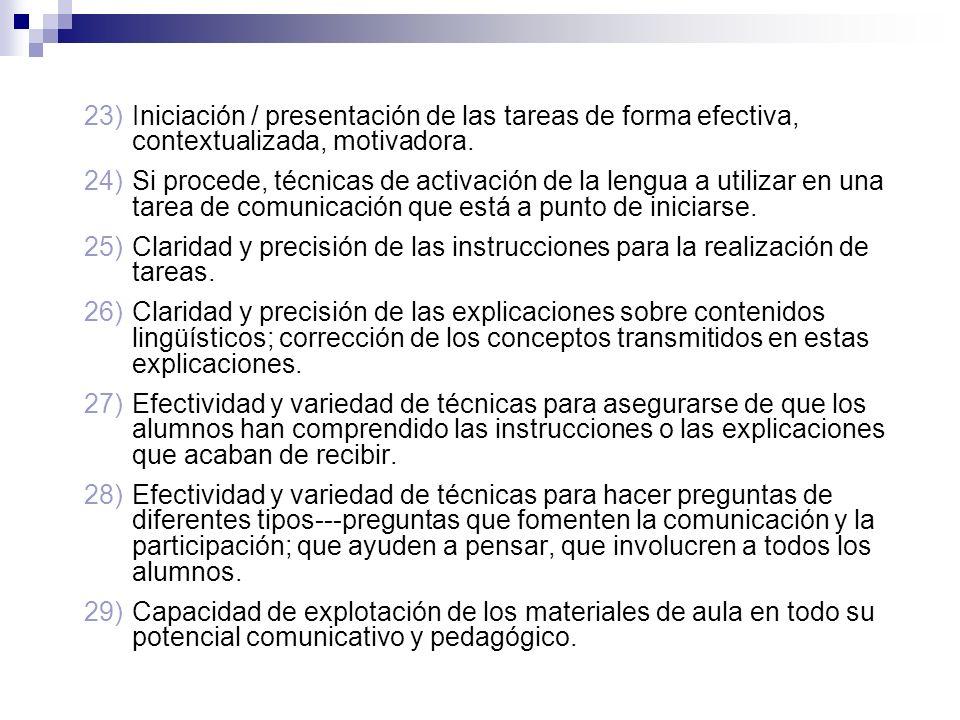 23)Iniciación / presentación de las tareas de forma efectiva, contextualizada, motivadora. 24)Si procede, técnicas de activación de la lengua a utiliz