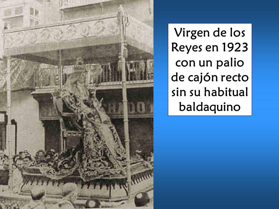 Virgen de los Reyes en 1923 con un palio de cajón recto sin su habitual baldaquino