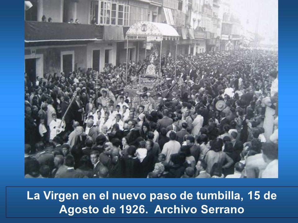 La Virgen en el nuevo paso de tumbilla, 15 de Agosto de 1926. Archivo Serrano