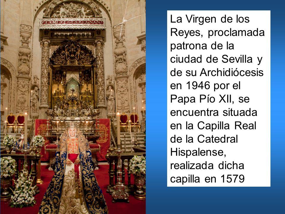 La Virgen de los Reyes, proclamada patrona de la ciudad de Sevilla y de su Archidiócesis en 1946 por el Papa Pío XII, se encuentra situada en la Capil