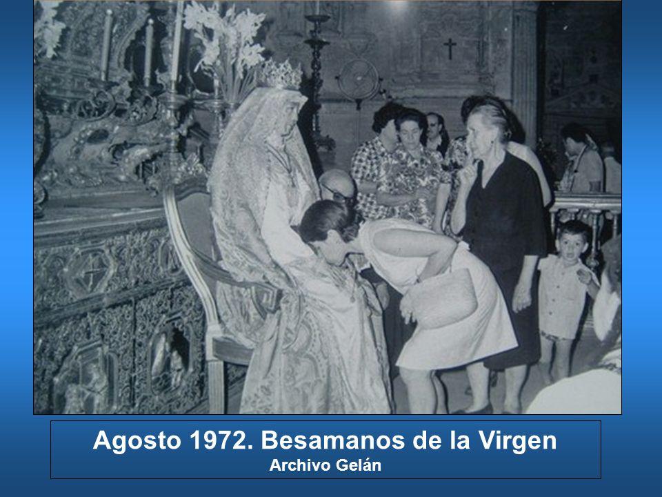 Agosto 1972. Besamanos de la Virgen Archivo Gelán