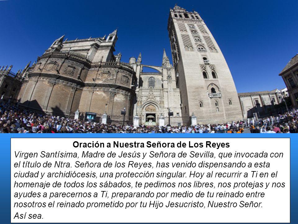 Oración a Nuestra Señora de Los Reyes Virgen Santísima, Madre de Jesús y Señora de Sevilla, que invocada con el título de Ntra. Señora de los Reyes, h