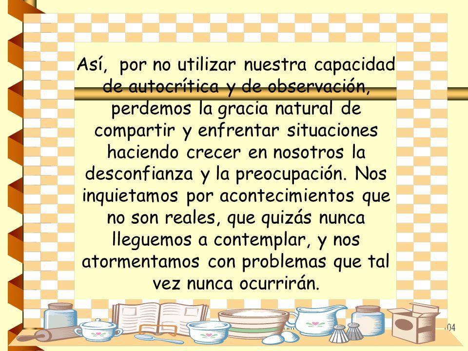1/2/2014gilalme@gmail.com www.gilbertoalvarez.com 103 Cuantas veces nuestros prejuicios, nuestras decisiones apresuradas nos hacen valorar erróneament