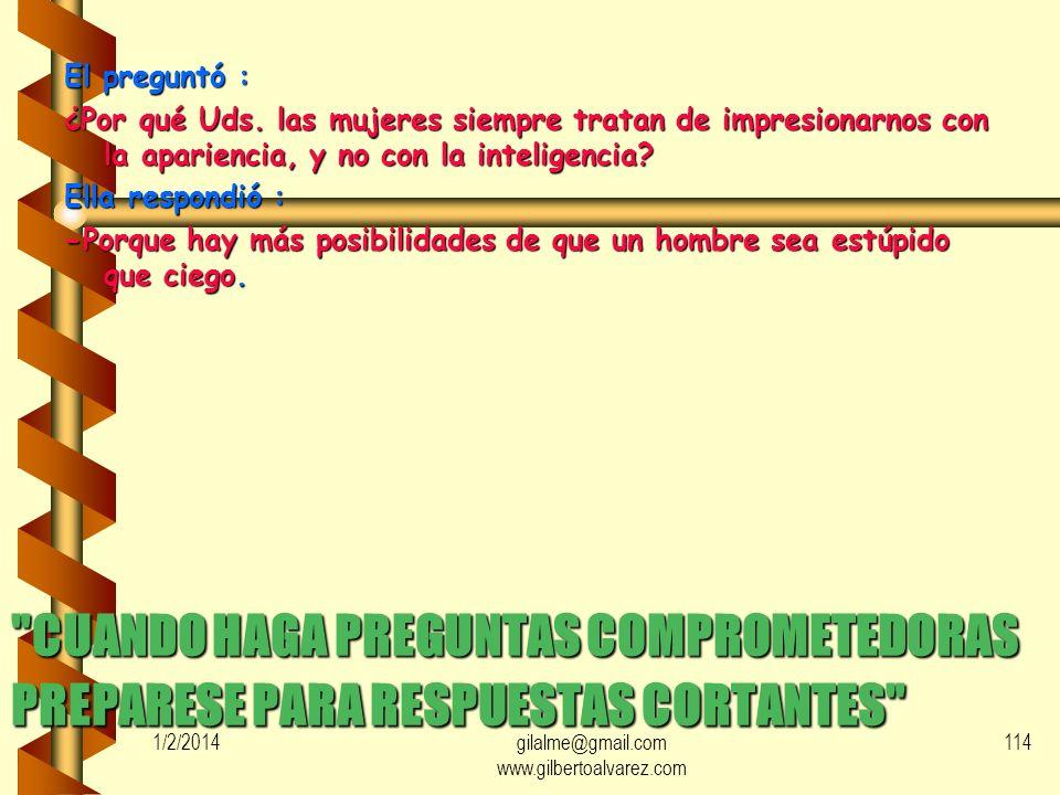 1/2/2014gilalme@gmail.com www.gilbertoalvarez.com 113 DIRÍJASE SIEMPRE A QUIEN TIENE LA VOZ CANTANTE