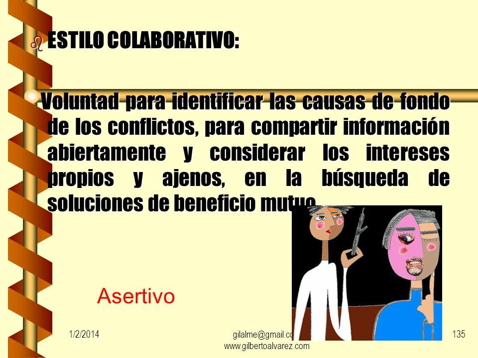 1/2/2014gilalme@gmail.com www.gilbertoalvarez.com 134 b ESTILO COMPROMETIDO Disposición de todas las partes a ceder en algunas de sus opiniones y cons