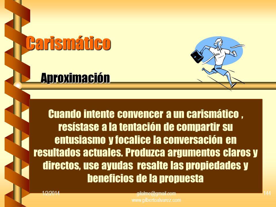 Carismático Características b Entusiasta b Dominante b Inspirado b Conversador b Emocional Palabras clave para usar b Resultados b Acción b Demostraci