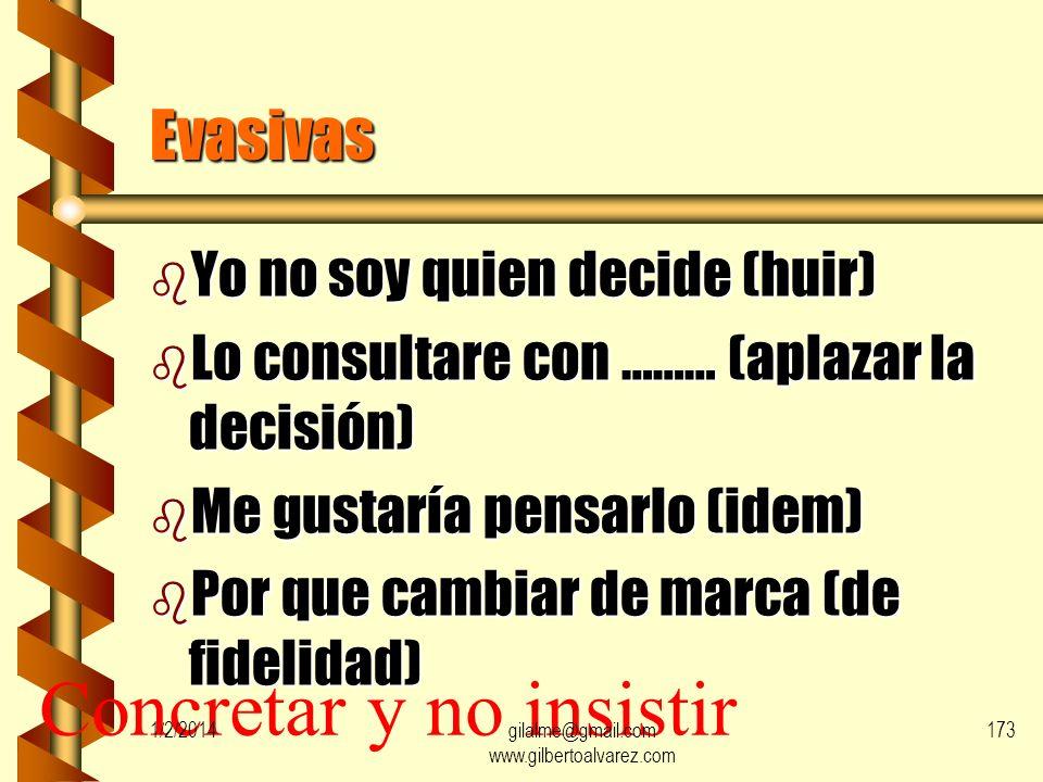 Objeciones psicológicas (falsas) b Evasivas b Pretextos b prejuicios 1/2/2014172gilalme@gmail.com www.gilbertoalvarez.com