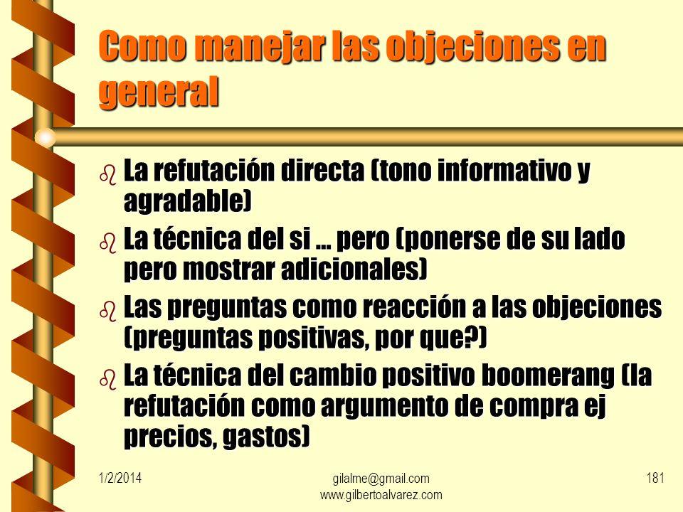 Como manejar las objeciones en general b Venda valor no precio (características) b Ponga el centro en los beneficios (su necesidad) b Vincule el preci