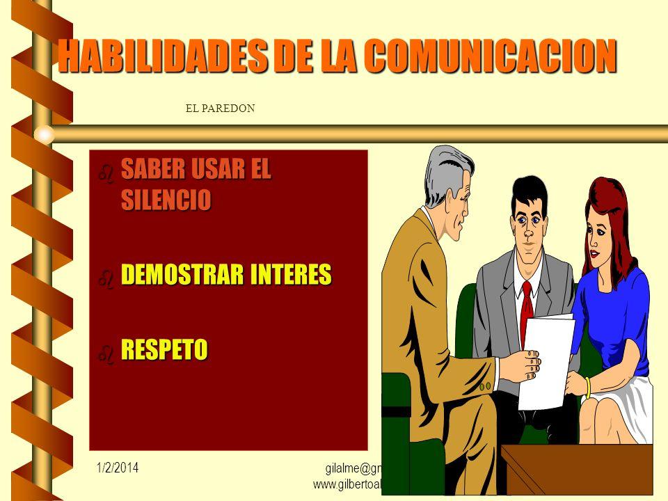 1/2/2014gilalme@gmail.com www.gilbertoalvarez.com 52 HABILIDADES EN LA COMUNICACION PREGUNTAS ABIERTAS PREGUNTAS CERRADAS PREGUNTAS ALTERNATIVAS DE VE