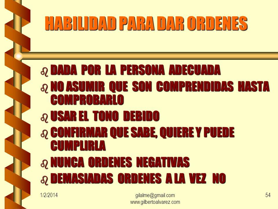 1/2/2014gilalme@gmail.com www.gilbertoalvarez.com 53 HABILIDADES DE LA COMUNICACION bSbSbSbSABER USAR EL SILENCIO bDbDbDbDEMOSTRAR INTERES bRbRbRbRESP