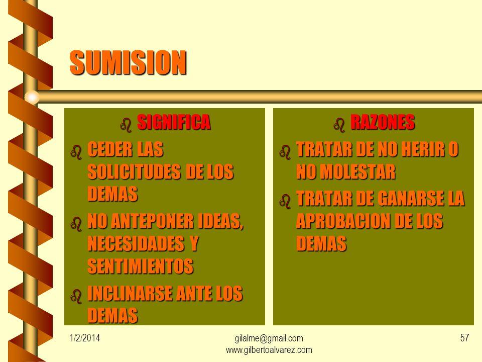 1/2/2014gilalme@gmail.com www.gilbertoalvarez.com 56 ASERTIVIDAD b DINAMICA DE LOS ROTULOS b ES EL ESTILO DE COMUNICACIÓN BASADO EN EL RESPETO Y LA ME