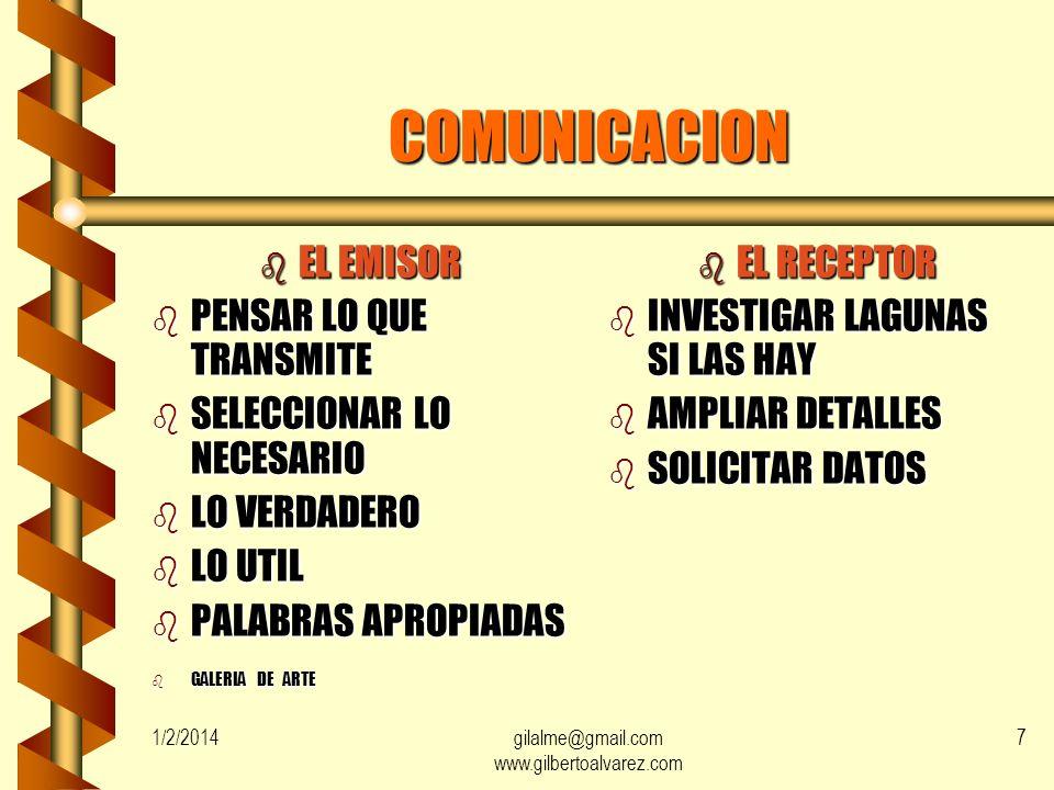 1/2/2014gilalme@gmail.com www.gilbertoalvarez.com 6 LA COMUNICACION b CONDICIONANTES: - EVITAR TRAMPAS b CONVERSACIÓN CRUZADA ENTIENDEN TODOS LOS MISM