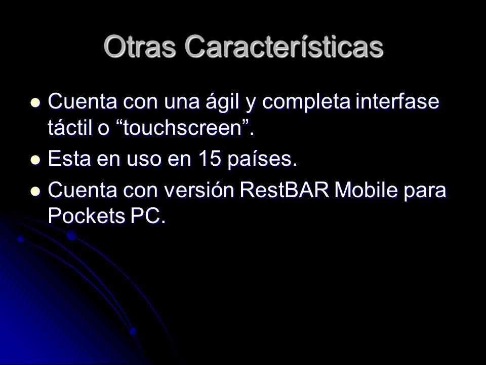 Otras Características Cuenta con una ágil y completa interfase táctil o touchscreen. Cuenta con una ágil y completa interfase táctil o touchscreen. Es