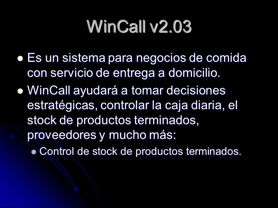 WinCall v2.03 Es un sistema para negocios de comida con servicio de entrega a domicilio. Es un sistema para negocios de comida con servicio de entrega