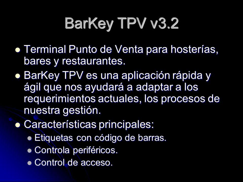BarKey TPV v3.2 Terminal Punto de Venta para hosterías, bares y restaurantes. Terminal Punto de Venta para hosterías, bares y restaurantes. BarKey TPV