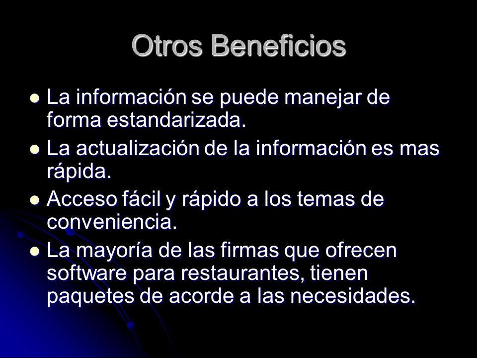 Otros Beneficios La información se puede manejar de forma estandarizada. La información se puede manejar de forma estandarizada. La actualización de l