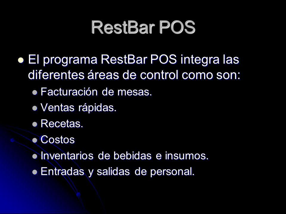 RestBar POS El programa RestBar POS integra las diferentes áreas de control como son: El programa RestBar POS integra las diferentes áreas de control