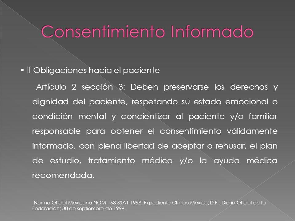 II Obligaciones hacia el paciente Artículo 2 sección 3: Deben preservarse los derechos y dignidad del paciente, respetando su estado emocional o condi