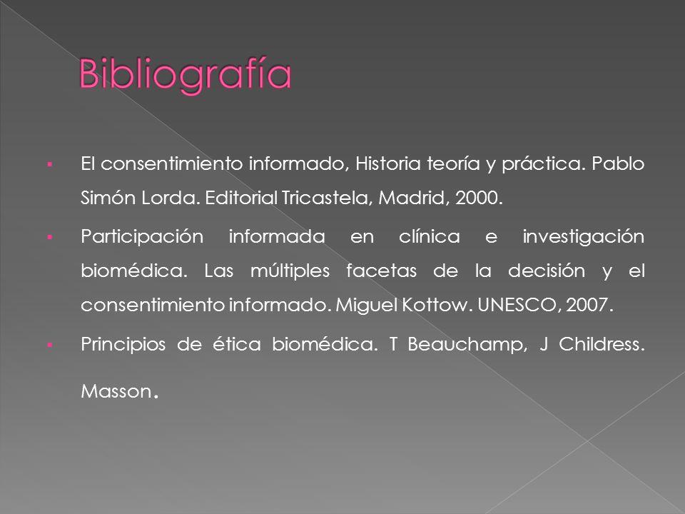 El consentimiento informado, Historia teoría y práctica. Pablo Simón Lorda. Editorial Tricastela, Madrid, 2000. Participación informada en clínica e i