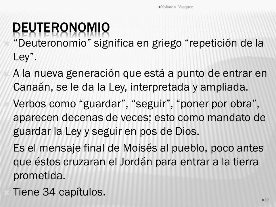 Deuteronomio significa en griego repetición de la Ley. A la nueva generación que está a punto de entrar en Canaán, se le da la Ley, interpretada y amp