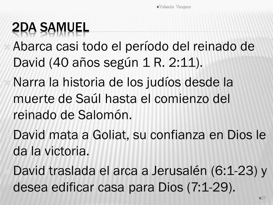 Abarca casi todo el período del reinado de David (40 años según 1 R. 2:11). Narra la historia de los judíos desde la muerte de Saúl hasta el comienzo