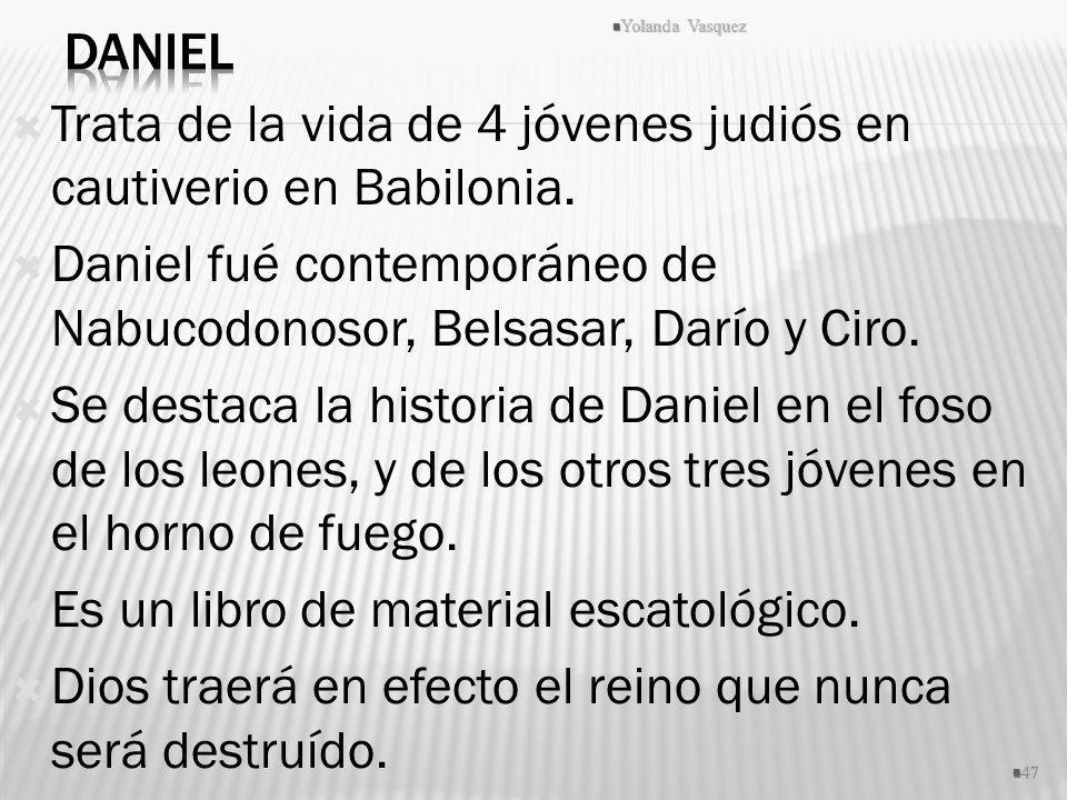 Trata de la vida de 4 jóvenes judiós en cautiverio en Babilonia. Daniel fué contemporáneo de Nabucodonosor, Belsasar, Darío y Ciro. Se destaca la hist