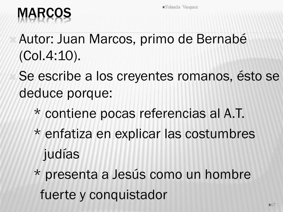 Autor: Juan Marcos, primo de Bernabé (Col.4:10). Se escribe a los creyentes romanos, ésto se deduce porque: * contiene pocas referencias al A.T. * enf