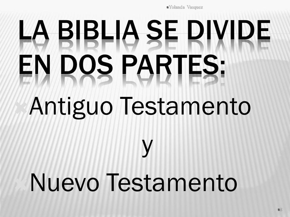 Antiguo Testamento y Nuevo Testamento Yolanda Vasquez 8