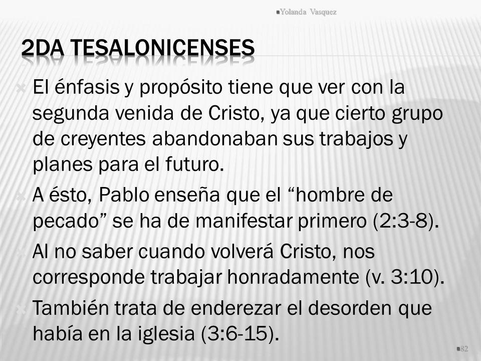 El énfasis y propósito tiene que ver con la segunda venida de Cristo, ya que cierto grupo de creyentes abandonaban sus trabajos y planes para el futur