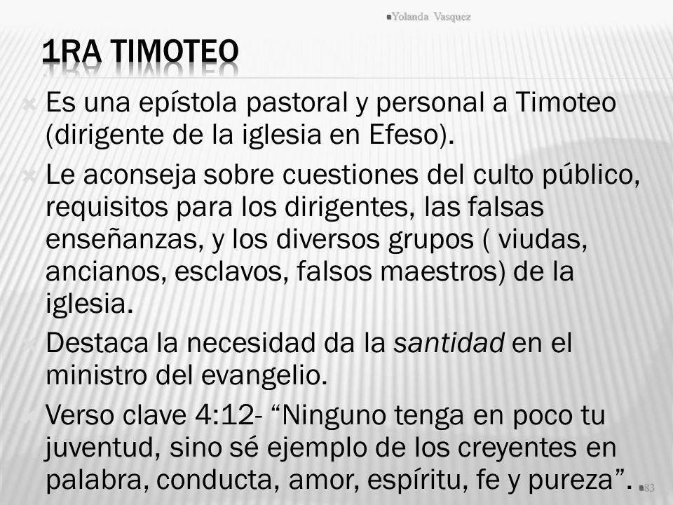 Es una epístola pastoral y personal a Timoteo (dirigente de la iglesia en Efeso). Le aconseja sobre cuestiones del culto público, requisitos para los