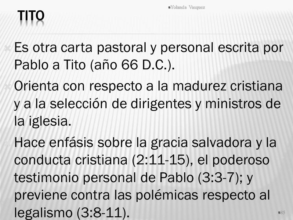 Es otra carta pastoral y personal escrita por Pablo a Tito (año 66 D.C.). Orienta con respecto a la madurez cristiana y a la selección de dirigentes y