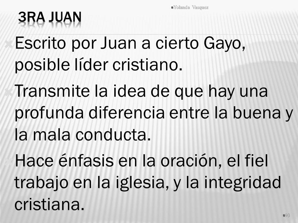 Escrito por Juan a cierto Gayo, posible líder cristiano. Transmite la idea de que hay una profunda diferencia entre la buena y la mala conducta. Hace