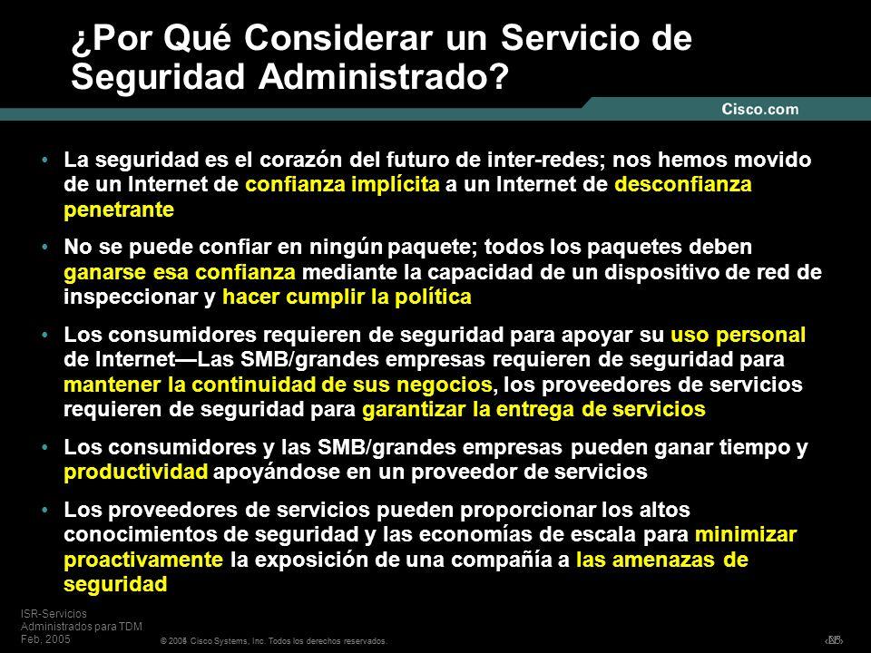 Nº © 2004 Cisco Systems, Inc. Todos los derechos reservados. ISR-Servicios Administrados para TDM Feb, 2005 ¿Por Qué Considerar un Servicio de Segurid