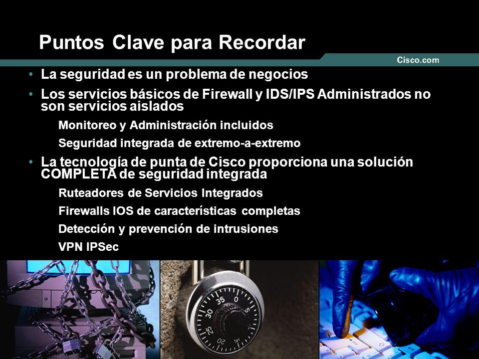 Nº © 2004 Cisco Systems, Inc. Todos los derechos reservados. ISR-Servicios Administrados para TDM Feb, 2005 Puntos Clave para Recordar La seguridad es