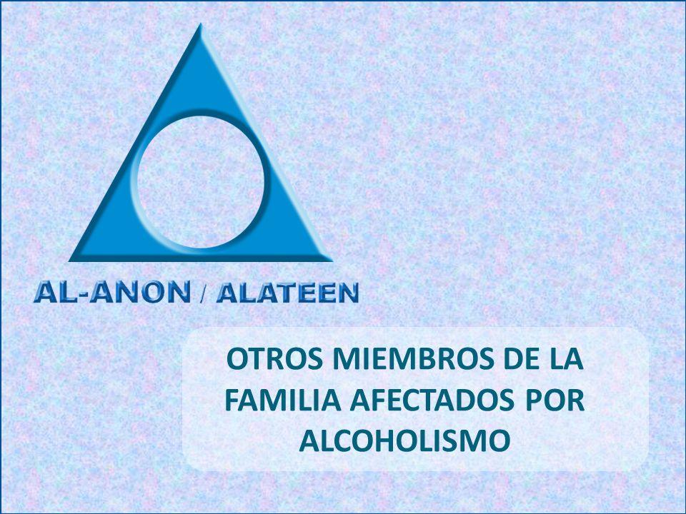 OTROS MIEMBROS DE LA FAMILIA AFECTADOS POR ALCOHOLISMO