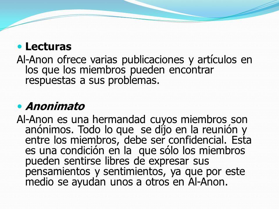 Lecturas Al-Anon ofrece varias publicaciones y artículos en los que los miembros pueden encontrar respuestas a sus problemas. Anonimato Al-Anon es una