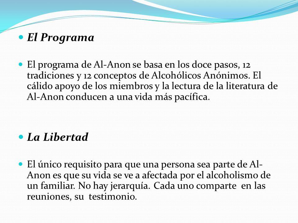 El Programa El programa de Al-Anon se basa en los doce pasos, 12 tradiciones y 12 conceptos de Alcohólicos Anónimos. El cálido apoyo de los miembros y